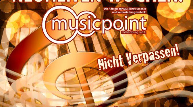NEUHEITEN-Wochen im Musicpoint! Wir holen die Neuheiten für Euch nach Rothenburg!