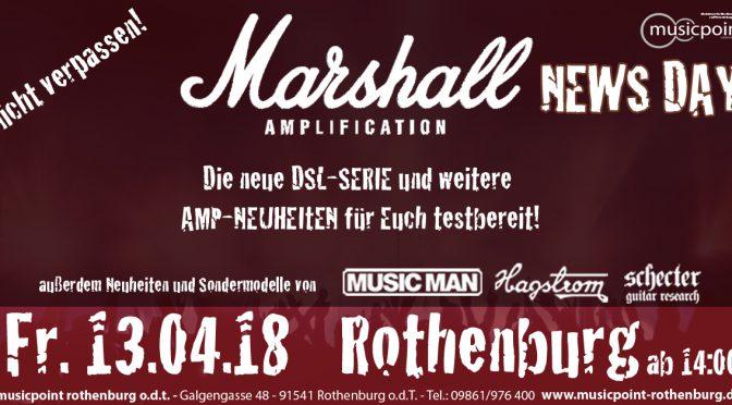 Fr. 13.04.18 MARSHALL NEWS DAY! Außderdem News und Sondermodelle von MUSICMAN, SCHECTER und Hagstrom!