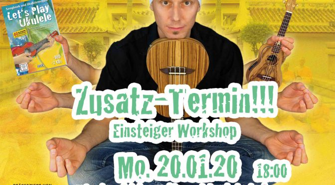 Let´s Play Ukulele Workshop am 21.01.20 + Zusatztermin 20.01.20!