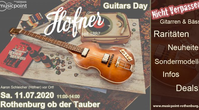 Höfner Guitars Day Sa.11.07.20 im Musicpoint