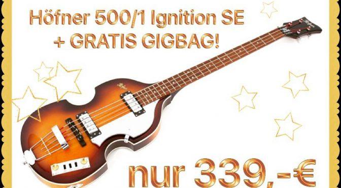 5. Dezember – Höfner 500/1 SE + GIGBAG GRATIS nur 339,-